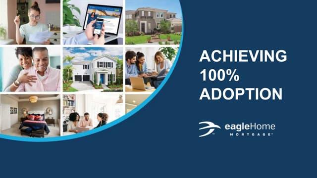 Achieving 100% Adoption