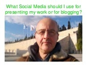 What Social Media should I use for presenting my work or for blogging?