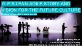 Yle´s Lean-Agile Story and Vision for the Future Culture