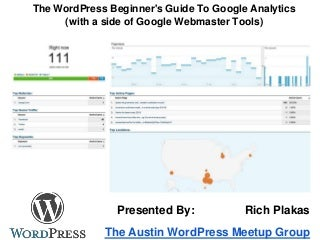 The WordPress Beginner's Guide To Google Analytics (with a side of Google Webmaster Tools)
