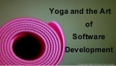 Yoga and the Art of Software Development