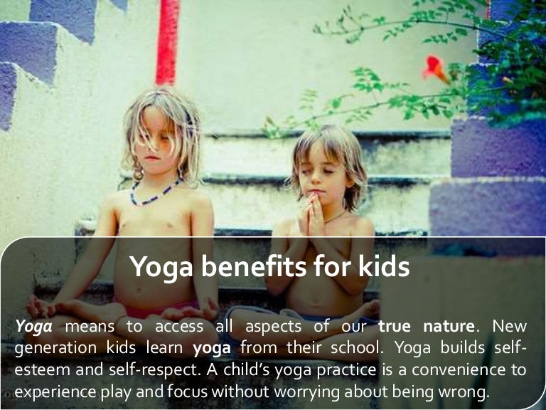Yoga Can Help Kids With And Without >> Yoga Benefits For Kids