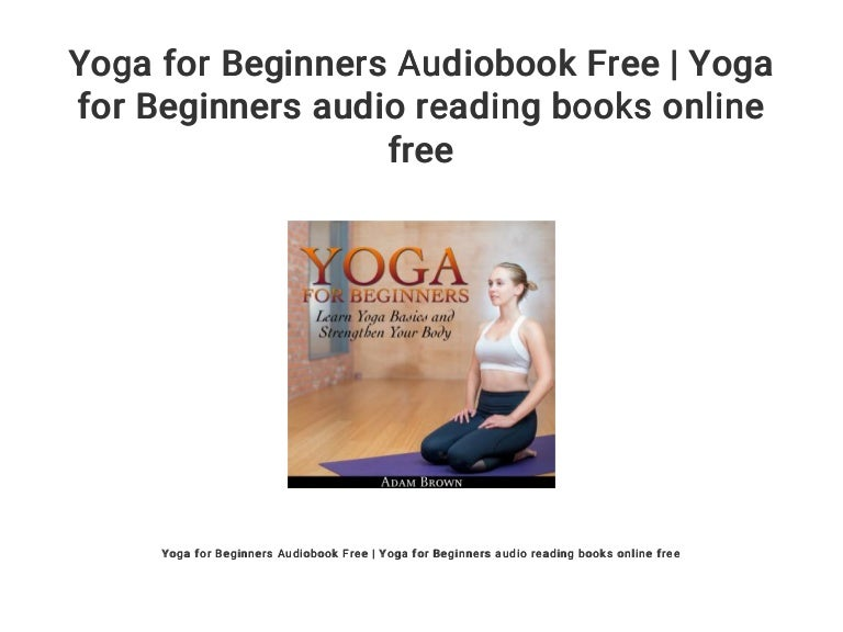 Yoga For Beginners Audiobook Free Yoga For Beginners Audio Reading