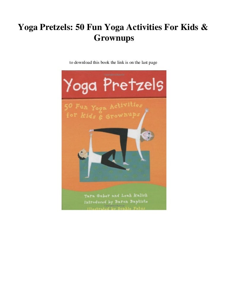 Download Yoga Pretzels 50 Fun Yoga Activities For Kids Grownups