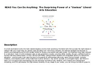 READ You Can Do Anything: The Surprising Power of a Useless Liberal Arts Education