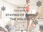 Your Guide to Staying Fit During the Holidays by Holden Buckner