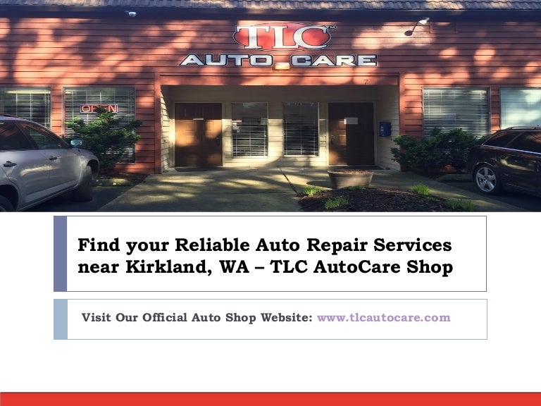 Auto Repair Nearby >> Your Trusted 1 Auto Repair Services Near Kirkland Wa Tlc