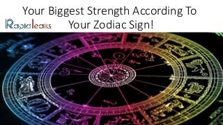 Your Biggest Strength According To Your Zodiac Sign!