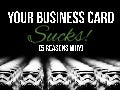 Your Business Card Sucks!