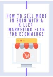 How to sell more in 2019 with a killer marketing plan for eCommerce (eBook)