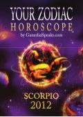 Your zodiac horoscope by ganehsa speaks.com   scorpio 2012