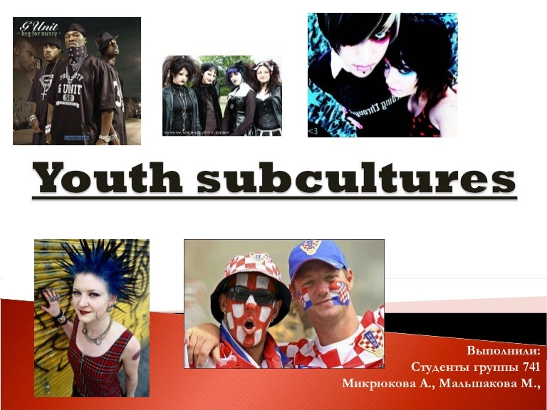 youth sub culture Subcultures are groups of people who have habits or preferences in their lifestyle which are subtly or extremely different then the lifestyle choices of the general population for example, the subculture of gay lifestyles is a subculture which support and promotes the liberty to live as a.