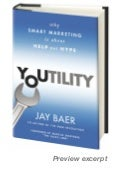 Youtility: Why Smart Marketing is About Help not Hype - Exclusive Free Excerpt