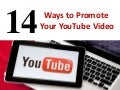 14 Ways to Promote Your YouTube Video