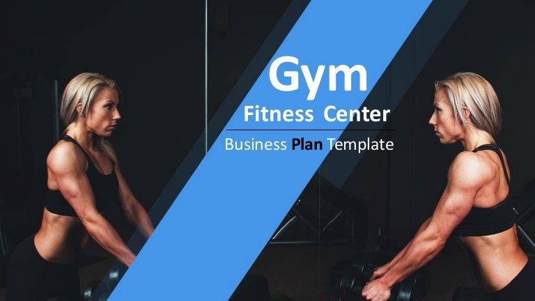 Fitness Center Gym Business Plan – Fitness Gym Business Plan