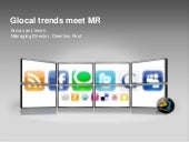 Young Research Group Preso - When MR meets Glocal Trend (2011)