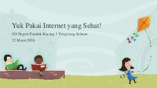 Presentasi Internet Sehat untuk Anak SD