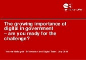 The growing importance of digital in government - Yvonne Gallagher for Civil Service Live 2013