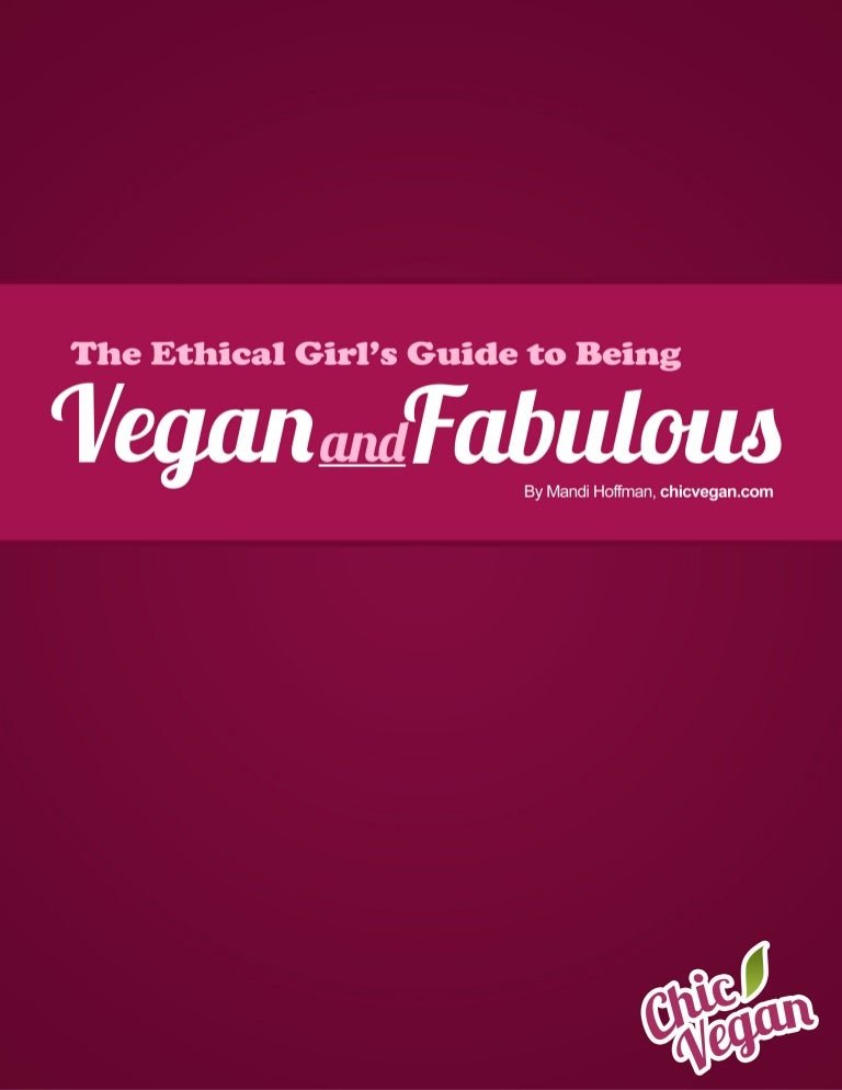 53d13d9a03 The Ethical Girl s Guide to Being Vegan   Fabulous - Chic Vegan