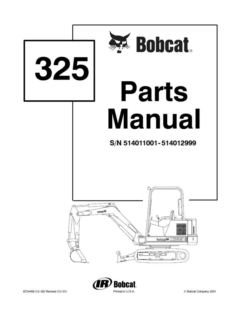 Bobcat 325 Excavator Parts Catalogue Manual S/N 514011001