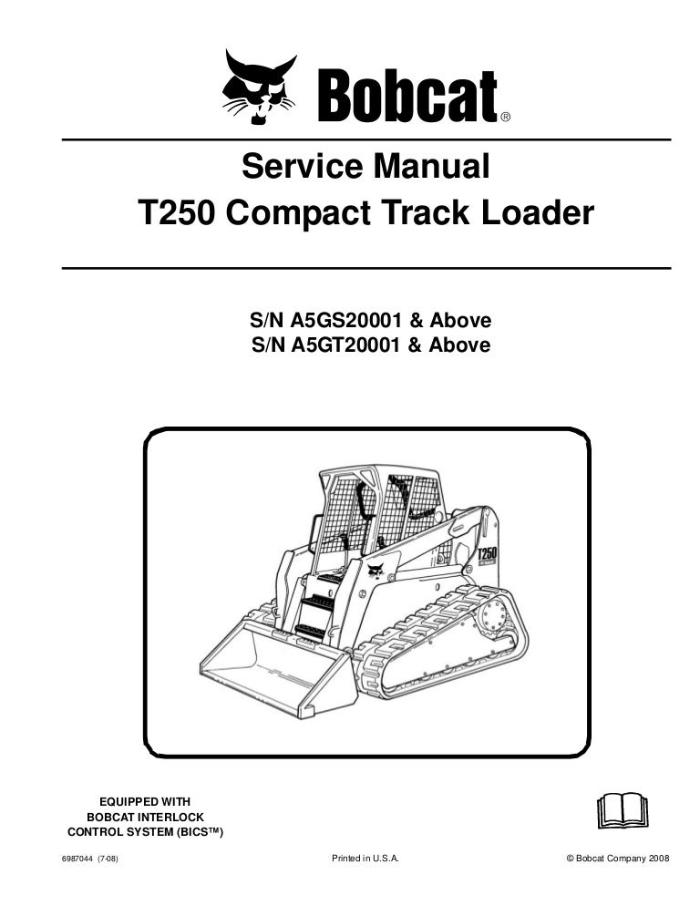 BOBCAT T250 COMPACT TRACK LOADER Service Repair Manual S/N