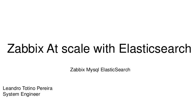 Zabbix at scale with Elasticsearch