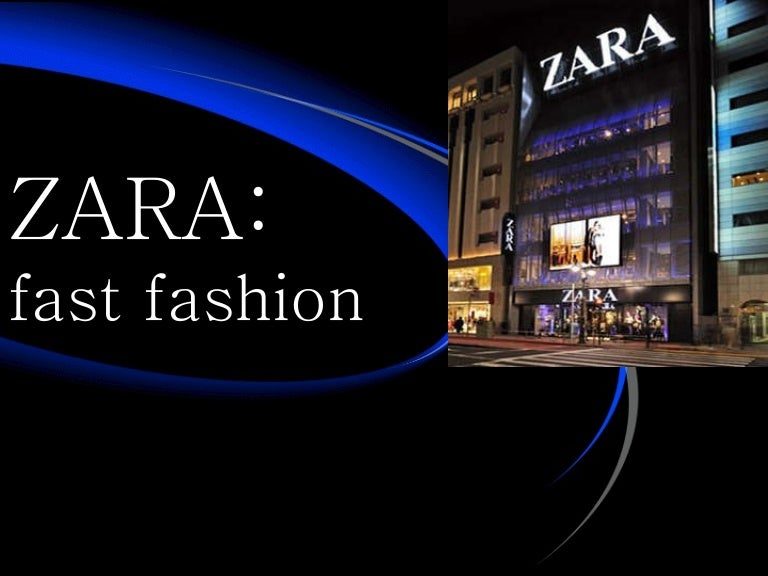 zara casestudy Zara fast fashion case study analysis zara fast fashion case study analysis introduction inditex of spain is the owner of zara and other 5 apparel retailing stores and is located in galicia.