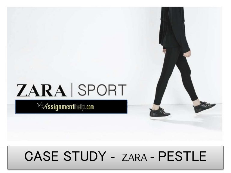 zara case study pestle swot analysis