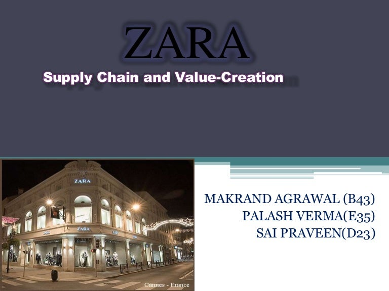 zara s supply chain case study The key to zara's success • vertically integrated supply chain where design, production, distribution, and retailing were integrated the vertical integration of our production system allows us to place a garment in any store around the world in a period between two to three weeks.