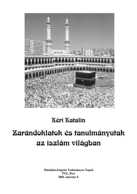 Zarándoklatok és tanulmányutak az iszlám világábanZarándoklatok és tanulmányutak az iszlám világában