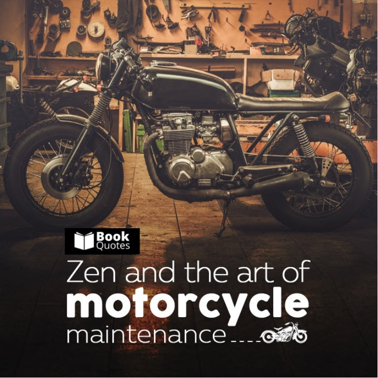 Inspiring Quotes From Zen And The Art Of Motorcycle Maintenance