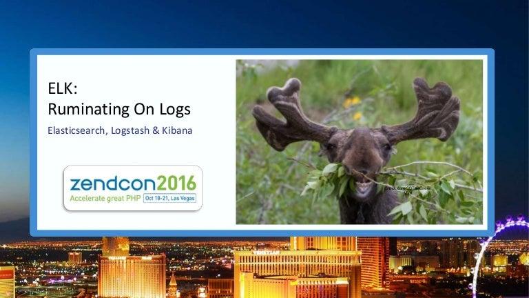 ELK Ruminating on Logs (Zendcon 2016)