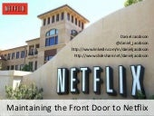 Maintaining the Front Door to Netflix : The Netflix API
