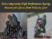 Zero compromise high performance racing motorcycle gloves from velocity gear