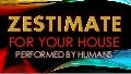 ZESTIMATE For My House Performed By Humans | Not Zillow. . .