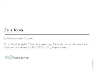 Zeus Jones at Web 2.0 Expo