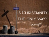 Is christianity the only way?