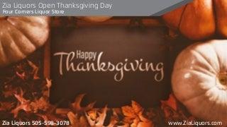 Zia Liquors Open Thanksgiving Day