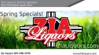 Zia Liquors Spring Specials