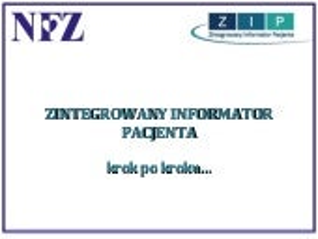 Zintegrowany Informator Pacjenta – krok po kroku…