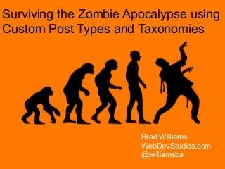 Surviving the Zombie Apocalypse using Custom Post Types and Taxonomies