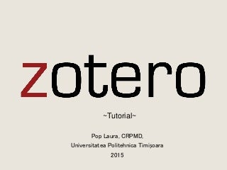 Zotero - Tutorial by Pop Laura 2015