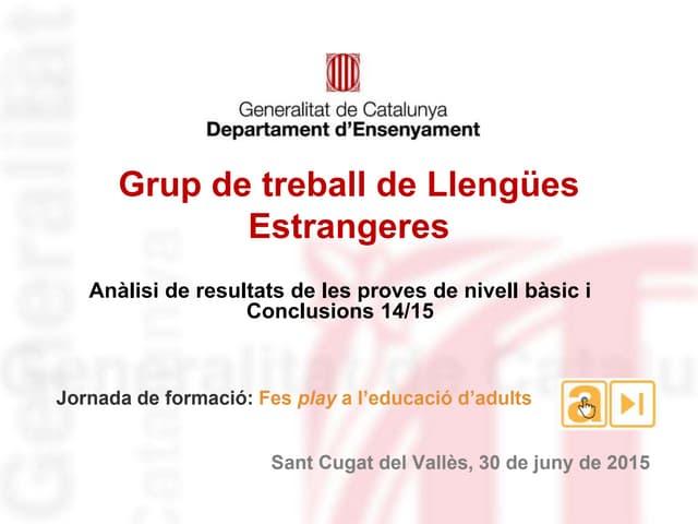 Presentació Grup de Treball de Llengües Estrangeres a la Jornada FES PLAY al CAR de Sant Cugat (30 de juny de 2015)