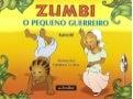 Zumbi: O Pequeno Guerreiro